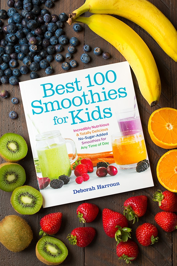 Best 100 Smoothies for Kids by Deborah Harroun | Cooking Classy