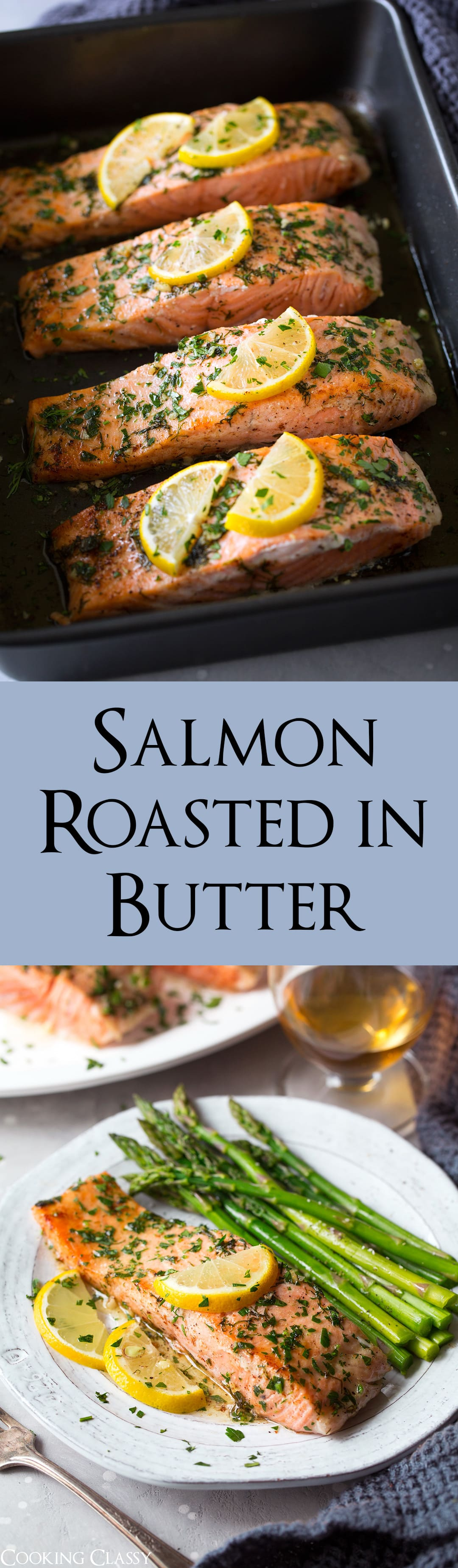 Salmon Roasted in Butter - A super easy, perfectly tasty salmon recipe, ready from start to finish in 20 minutes! Salmon is roasted in a buttery herb mixture and finished with a slash of lemon juice or a sprinkle of zest (if you love lemon add both!). A simple yet elegant entree perfectly fit for any day of the week! #salmon #roastedsalmon #easydinner #cookingclassy